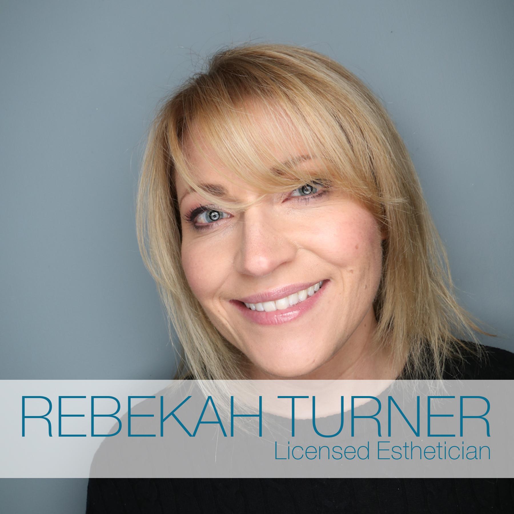 Rebekah Turner Licensed Esthetician